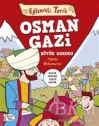 Eğlenceli Bilgi Yayınları - Osman Gazi Büyük Kurucu - Eğlenceli Tarih