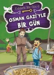 Timaş Çocuk - İlk Çocukluk - Osman Gazi'yle Bir Gün
