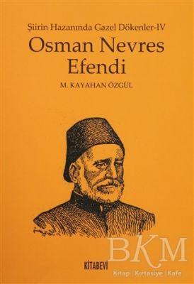 Osman Nevres Efendi - Şiirin Hazanında Gazel Dökenler 4