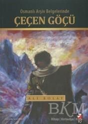 IQ Kültür Sanat Yayıncılık - Osmanlı Arşiv Belgelerinde Çeçen Göçü