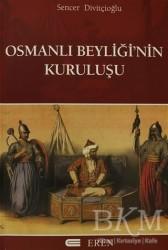 Eren Yayıncılık - Osmanlı Beyliğinin Kuruluşu