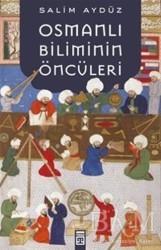 Timaş Yayınları - Osmanlı Biliminin Öncüleri