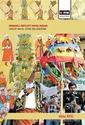 Eğitim Yayınevi - Ders Kitapları - Osmanlı Devleti Nahıl'ından Ürgüp Nahıl Övme Geleneğine