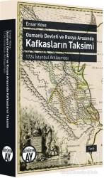 Büyüyen Ay Yayınları - Osmanlı Devleti ve Rusya Arasında Kafkasların Taksimi