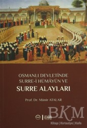 Diyanet İşleri Başkanlığı - Osmanlı Devletinde Surre-i Hümayun ve Surre Alayları