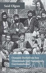 Libra Yayınları - Osmanlı Devleti'nin Son Döneminde Siirt Sancağında Gayrimüslimler