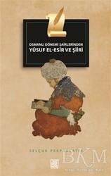 Palet Yayınları - Osmanlı Dönemi Şairlerinden Yusuf El-Esir ve Şiiri