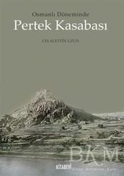 Kitabevi Yayınları - Osmanlı Döneminde Pertek Kasabası