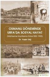 Hiperlink Yayınları - Osmanlı Döneminde Urfa'da Sosyal Hayat
