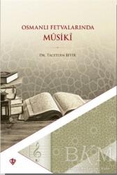 Türkiye Diyanet Vakfı Yayınları - Osmanlı Fetvalarında Musiki