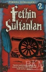 Genç Timaş - Osmanlı Günlükleri 2 - Fethin Sultanları