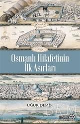 Yeditepe Yayınevi - Osmanlı Hilafetinin İlk Asırları