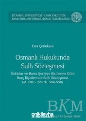 On İki Levha Yayınları - Osmanlı Hukukunda Sulh Sözleşmesi - İstanbul Üniversitesi Hukuk Fakültesi Kamu Hukuku Yüksek Lisans Tezleri Dizisi No:3