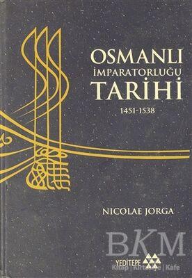 Osmanlı İmparatorluğu Tarihi 1451 - 1538 2. Cilt