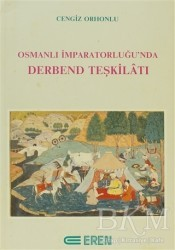 Eren Yayıncılık - Osmanlı İmparatorluğu'nda Derbend Teşkilatı