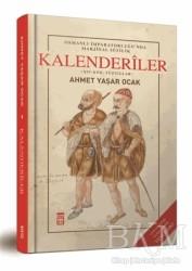 Timaş Yayınları - Osmanlı İmparatorluğu'nda Marjinal Sufilik: Kalenderiler