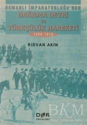 Derin Yayınları - Osmanlı İmparatorluğunun Dağılma Devri ve Türkçülük Hareketi