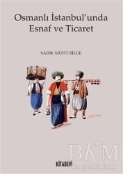 Kitabevi Yayınları - Osmanlı İstanbul'unda Esnaf ve Ticaret