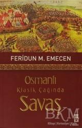 Timaş Yayınları - Osmanlı Klasik Çağında Savaş