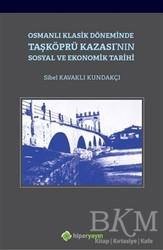 Hiperlink Yayınları - Osmanlı Klasik Döneminde Taşköprü Kazası'nın Sosyal ve Ekonomik Tarihi