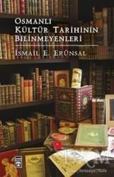 Timaş Yayınları - Osmanlı Kültür Tarihinin Bilinmeyenleri