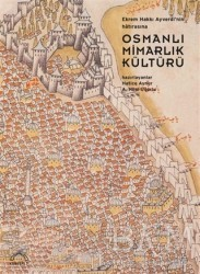 Kubbealtı Neşriyatı Yayıncılık - Osmanlı Mimarlık Kültürü