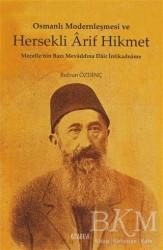 Kitabevi Yayınları - Osmanlı Modernleşmesi ve Hersekli Arif Hikmet