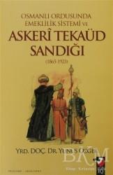 IQ Kültür Sanat Yayıncılık - Osmanlı Ordusunda Emeklilik Sistemi ve Askeri Tekaüd Sandığı (1865-1923)