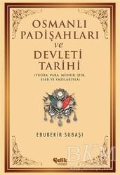 Çelik Yayınevi - Osmanlı Padişahları ve Devleti Tarihi