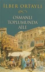 Timaş Yayınları - Osmanlı Toplumunda Aile
