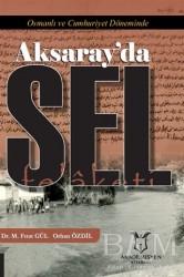 Akademisyen Kitabevi - Osmanlı ve Cumhuriyet Döneminde Aksaray'da Sel Felaketi