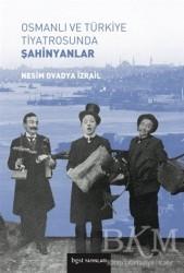 Bgst Yayınları - Osmanlı ve Türkiye Tiyatrosunda Şahinyanlar