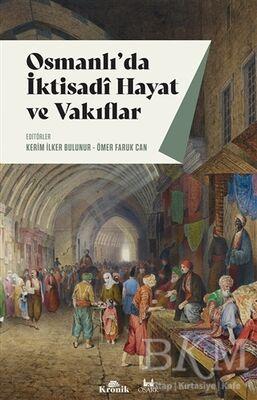 Osmanlı`da İktisadi Hayat ve Vakıflar