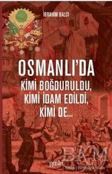 Puslu Yayıncılık - Osmanlı'da Kimi Boğduruldu, Kimi İdam Edildi, Kimi de...