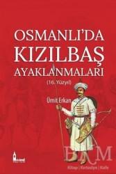 Okur Tarih - Osmanlı'da Kızılbaş Ayaklanmaları
