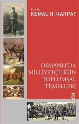 Timaş Yayınları - Osmanlı'da Milliyetçiliğin Toplumsal Temelleri