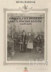 Alalma Yayınları - Osmanlı'da Modern Okul Öncesi Eğitim (1908-1918)