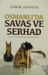 Timaş Yayınları - Osmanlı'da Savaş ve Serhad