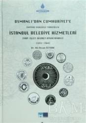 Kültür A.Ş. - Osmanlı'dan Cumhuriyet'e İmtiyaz Usulüyle Yürütülen İstanbul Belediye Hizmetleri