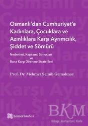 Homer Kitabevi - Osmanlı'dan Cumhuriyet'e Kadınlara, Çocuklara ve Azınlıklara Karşı Ayrımcılık, Şiddet ve Sömürü