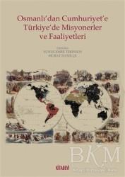 Kitabevi Yayınları - Osmanlı'dan Cumhuriyete Türkiye'de Misyonerler ve Faaliyetleri