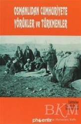 Phoenix Yayınevi - Osmanlıdan Cumhuriyete Yörükler ve Türkmenler