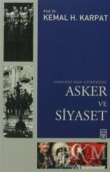 Timaş Yayınları - Osmanlı'dan Günümüze Asker ve Siyaset