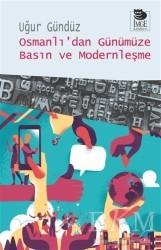 İmge Kitabevi Yayınları - Osmanlı'dan Günümüze Basın ve Modernleşme