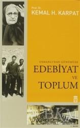 Timaş Yayınları - Osmanlı'dan Günümüze Edebiyat ve Toplum