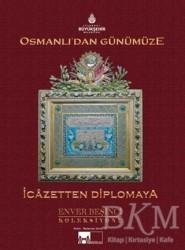 Kültür A.Ş. - Osmanlı'dan Günümüze İcazetten Diplomaya