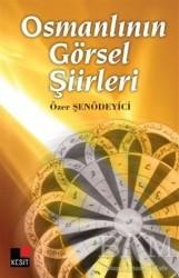 Kesit Yayınları - Osmanlının Görsel Şiirleri