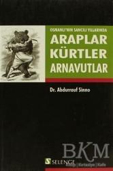 Osmanlı'nın Sancılı Yıllarında Araplar Kürtler Arnavutlar - Thumbnail