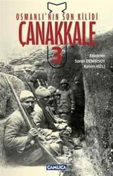 Çamlıca Basım Yayın - Osmanlı'nın Son Kilidi Çanakkale 3