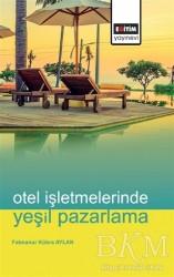 Eğitim Yayınevi - Ders Kitapları - Otel İşletmelerinde Yeşil Pazarlama
